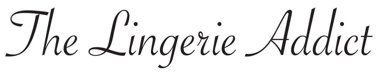 Lingerie Addict Lingerie Blog